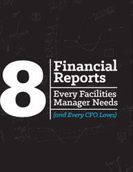 8 Financial Reports Every Facilities Manager Needs (and Every CFO Loves)