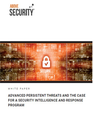 Advanced Persistent Threats and the Case for a Security Intelligence and Response Program