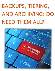 Backups, Tiering, And Archiving: Do I Need Them All?