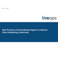 Best Practices of Using Remote Agents to Improve Direct Marketing Conversions
