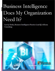 Business Intelligence - Does Your Organization Need It?