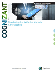 Cloud Adoption in Capital Markets:A Perspective