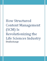 How Structured Content Management (SCM) Is Revolutionizing the Life Sciences Industry