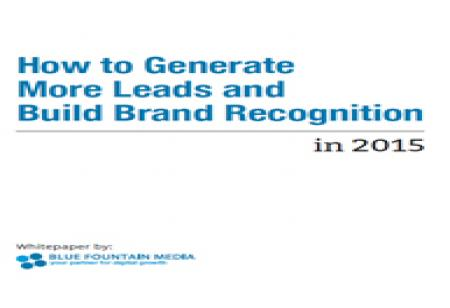 How to Generate More Leads and Build Brand Recognition