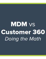 MDM vs Customer 360 Doing the Math