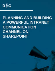 Planning and Building a Powerful Intranet Communication Channel on Sharepoint