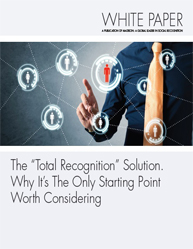"The ""Total Recognition"" Solution :Why It's The Only Starting Point Worth Considering"
