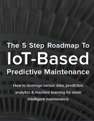 The 5 Step Roadmap To IoT-Based Predictive Maintenance