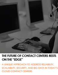 The Future of Contact Centers Rests on the Edge