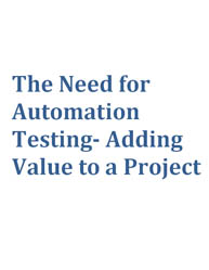 The Need for Automation Testing- Adding Value to a Project