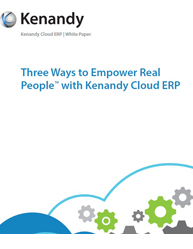 Three Ways to Empower Real People  with Kenandy Cloud ERP