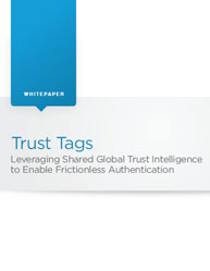 Trust Tags: Leveraging Shared Global Trust Intelligence to Enable Frictionless Authentication