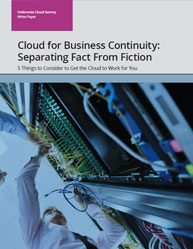 Cloud for Business Continuity: Separating Fact From Fiction
