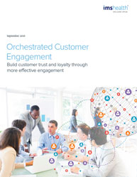 Orchestrated Customer Engagement: Build customer trust and loyalty through more effective engagement