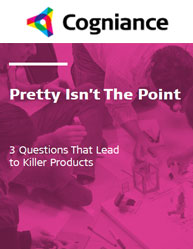 Pretty Isn't The Point: 3 Questions That Lead To Killer Products