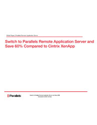 Switch to Parallels Remote Application Server and Save 60% Compared to Cintrix XenApp