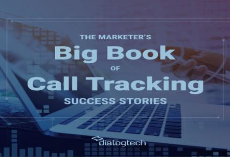 The Marketer's Big Book of Call Tracking Success Stories