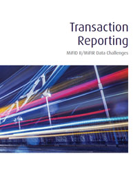 Transaction Reporting: MiFID II/MiFIR Data Challenges
