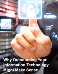 Why Outsourcing Your Information Technology Might Make Sense