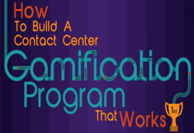 The Benefits of Gamification on Contact Centers