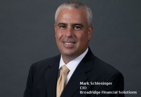 Mark Schlesinger, CIO, Broadridge Financial Solutions
